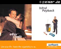 e@sy Credit h@ard Payback Live your life - leave the organizing to us. serfbank we make it easy.